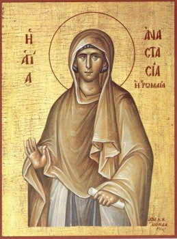 Our Holy Mother, the Martyr Anastasia the Roman